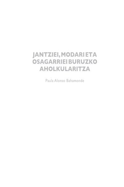 JANTZIEI, MODARI ETA OSAGARRIEI BURUZKO AHOLKULARITZA