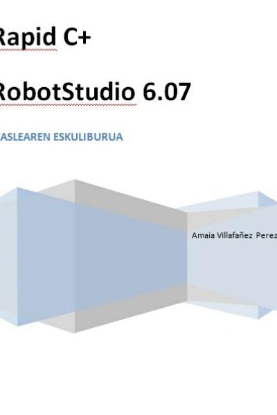 Rapid C+. RobotStudio 6.07. Ikaslearen eskuliburua